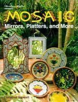 MOSAICS mirrors, platters+more