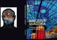 NARCISSUS QUAGLIATA Archetypes and Visions in Light and Glass