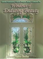 WINDOWS OF ENDURING BEAUTY