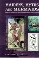 MAIDENS,MYTHS AND MERMAIDS